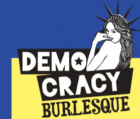 Democracy Burlesque Show